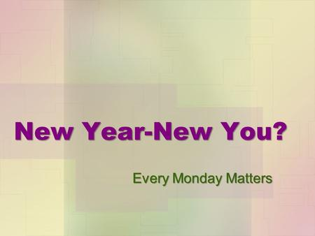 New Year-New You? Every Monday Matters. Your possible year… Starting the New Year can be tricky for anyone, but it's really tricky for an students and.