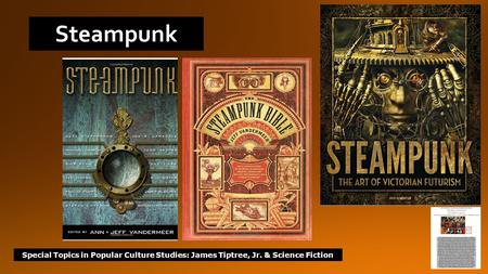 Special Topics in Popular Culture Studies: James Tiptree, Jr. & Science Fiction Steampunk.
