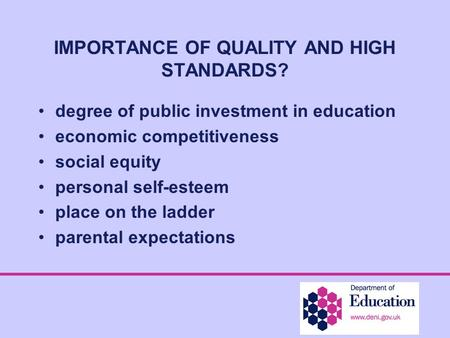 IMPORTANCE OF QUALITY AND HIGH STANDARDS? degree of public investment in education economic competitiveness social equity personal self-esteem place on.