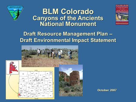 BLM Colorado Canyons of the Ancients National Monument October 2007 Draft Resource Management Plan – Draft Environmental Impact Statement.