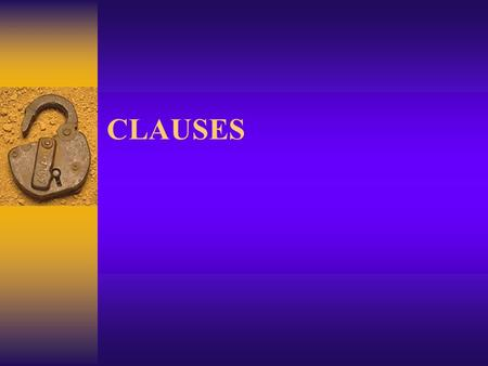 CLAUSES. What is a clause?  A clause is a group of words that contains both a subject and a verb.  There are two kinds of clauses: independent and dependent.