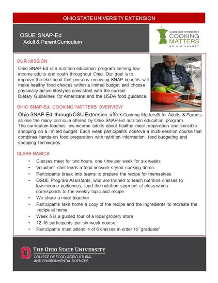 OHIO STATE UNIVERSITY EXTENSION Document Title Sub d OSUE SNAP-Ed Adult & Parent Curriculum OUR MISSION Ohio SNAP-Ed is a nutrition education program serving.