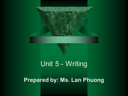 Unit 5 - Writing Prepared by: Ms. Lan Phuong I. Warm-up Find out the Topic of the lesson: _ _ _ _ _ _ _ _ describe changes in numbers in a table years.