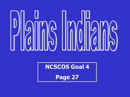 NCSCOS Goal 4 Page 27. Thursday Warm-Up Grab a Goal 4 Syllabus and stick it in your notebook! What do we already know about how Native Americans are treated.