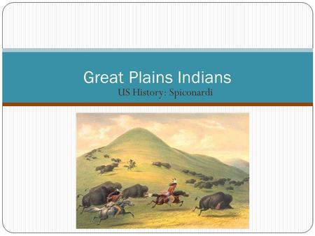 US History: Spiconardi Great Plains Indians. Way of Life Some Indian cultures lived in permanent settlements, while others were nomadic Nomads  Common.