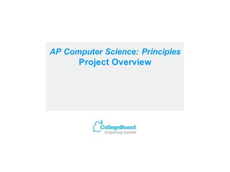 AP Computer Science: Principles Project Overview
