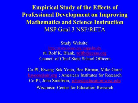 Empirical Study of the Effects of Professional Development on Improving Mathematics and Science Instruction MSP Goal 3 NSF/RETA Study Website: