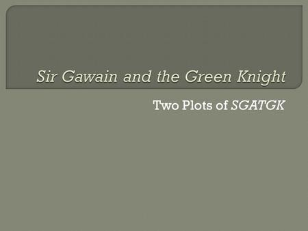 Medieval values in sir gawain and the green knight a chivalric romance