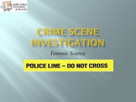 Forensic Science. Copyright © Texas Education Agency 2011. All rights reserved. Images and other multimedia content used with permission. Copyright and.
