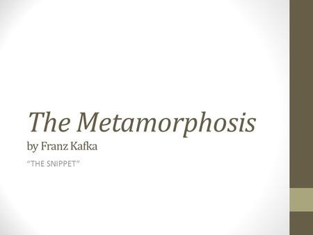 "The Metamorphosis by Franz Kafka ""THE SNIPPET"". Analysis vs. Plot-Telling."
