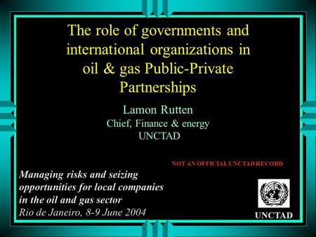 The role of governments and international organizations in oil & gas Public-Private Partnerships Managing risks and seizing opportunities for local companies.