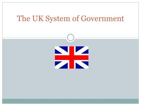 The UK System of Government