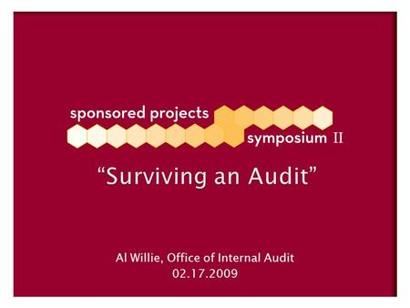 """Surviving an Audit"" Al Willie, Office of Internal Audit 02.17.2009."