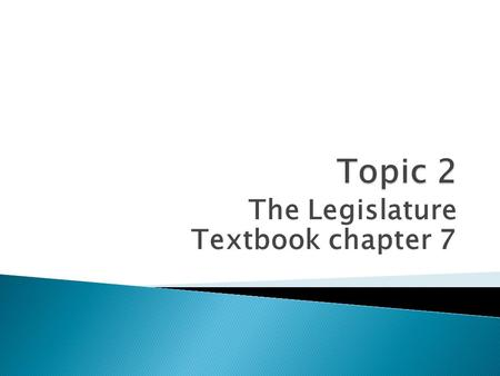 The Legislature Textbook chapter 7.