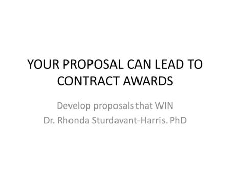 YOUR PROPOSAL CAN LEAD TO CONTRACT AWARDS