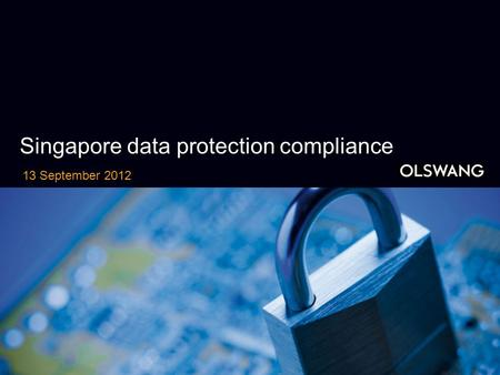 Singapore data protection compliance 13 September 2012.