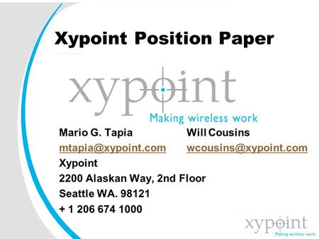Xypoint Position Paper Mario G. Tapia Will Cousins  Xypoint 2200 Alaskan Way,