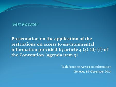 Presentation on the application of the restrictions on access to environmental information provided by article 4 (4) (d)-(f) of the Convention (agenda.