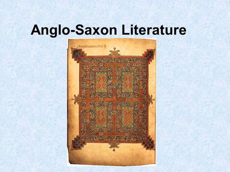 Anglo-Saxon Literature. Anglo-Saxons created their oral literature using certain conventions. Let's examine those characteristics for ourselves. The first.