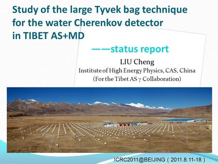 Study of the large Tyvek bag technique for the water Cherenkov detector in TIBET AS+MD ——status report LIU Cheng Institute of High Energy Physics, CAS,
