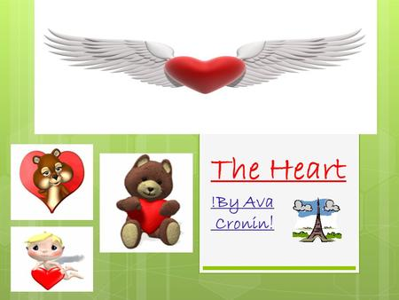 The Heart !By Ava Cronin !. Where Is The Heart?  Where is the heart? The heart is located in the center of your chest and it's protected by your rib.