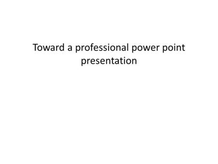 Toward a professional power point presentation The Title Contrast these two titles – Sanitary landfills in Denton, Texas – Location matters for sanitary.