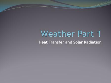 Heat Transfer and Solar Radiation