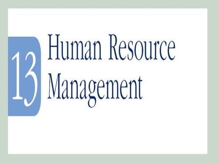 ObjectivesObjectives 1.An overall understanding of how appropriate human resources can be provided for the organization 2.An appreciation for the relationship.