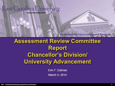 Institutional Planning, Assessment & Research 2010 Institutional Planning, Assessment & Research Assessment Review Committee Report Chancellor's Division/