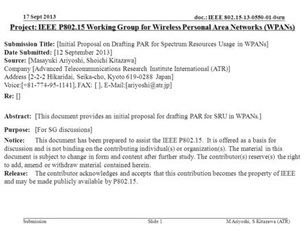 Doc.: IEEE 802.15-13-0550-01-0sru Submission 17 Sept 2013 M Ariyoshi, S Kitazawa (ATR)Slide 1 Project: IEEE P802.15 Working Group for Wireless Personal.