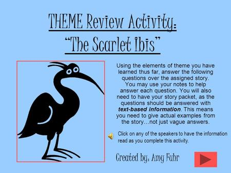 "the scarlet ibis symbolism and theme review Symbolism: symbols create  ""the scarlet ibis"" is the re-telling of cain and abel's story explain how james hurst uses symbols to develop this theme."