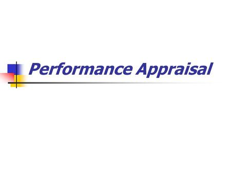 Performance Appraisal. Effective PA Interview 1. Participation leads to satisfaction and acceptance of supervisor feedback. 2. Sensitivity on part of.