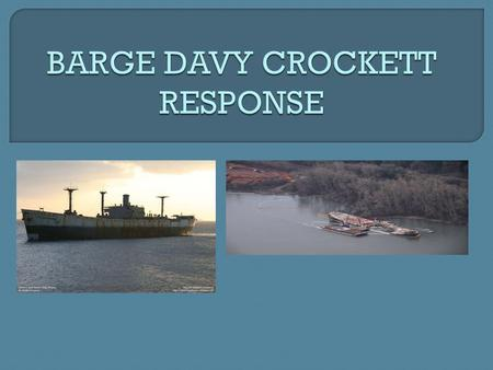 The Barge DAVY CROCKETT is a 432' converted Liberty Ship built in 1942 Liberty Ship sold by MARAD in 1969 to American Ship Dismantlers for scrap Converted.