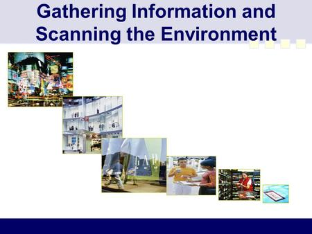Gathering Information and Scanning the Environment.