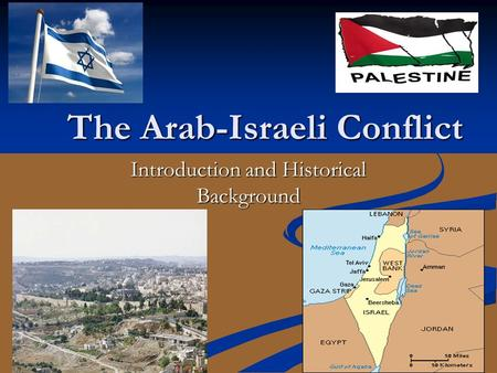 the historical background of the arab israel conflicts P r historical dictionary of the arab-israel conflict historical  conflicts, and socioeconomic  historical background both arab and jewish/israeli.