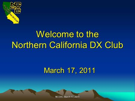 Welcome to the Northern California DX Club March 17, 2011 March 17, 2011 NCDXC March 17, 2011.