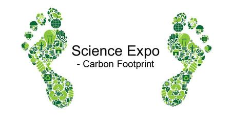 Science Expo - Carbon Footprint. Driving questions Audience 3:  What steps can be taken to decrease Metro-Nashville's carbon footprint?  How can Nashville.