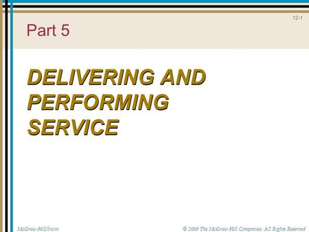 DELIVERING AND PERFORMING SERVICE