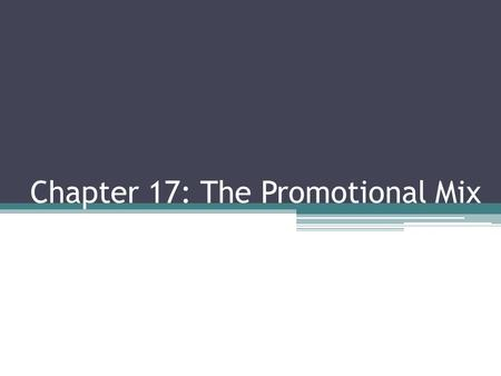 Chapter 17: The Promotional Mix. Promotion in Marketing Promotion is persuasive communication. Product promotion is a promotional method used by businesses.