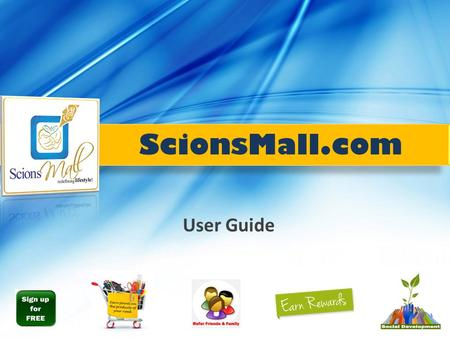 ScionsMall.com User Guide. Creating a New Account? Click here for FREE Registration Click on the Register link to open the online registration form. Click.