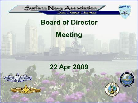 22 Apr 2009 Board of Director Meeting. AGENDA  Call To Order  Reports Treasurer's Report Membership Report  Old Business  New Business  Annual Plan.