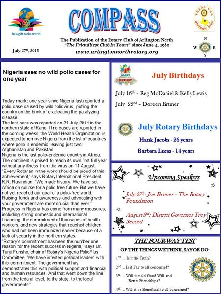 "N W E S July 27 th, 2015 The Publication of the Rotary Club of Arlington North ""The Friendliest Club In Town"" since June 4, 1982 THE FOUR-WAY TEST OF THE."
