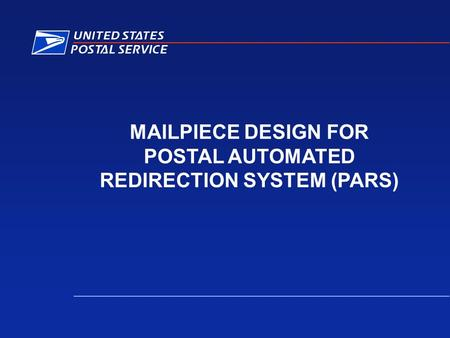 MAILPIECE DESIGN FOR POSTAL AUTOMATED REDIRECTION SYSTEM (PARS)
