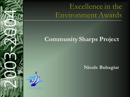 Sustainable Design, Planning & Building Award Excellence in the Environment Awards Community Sharps Project Nicole Buhagiar.