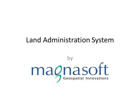 Land Administration System by. Land Administration System - Overview Non Spatial Deeds Titles Mutations Land Registry RoR Crops Non Spatial Deeds Titles.