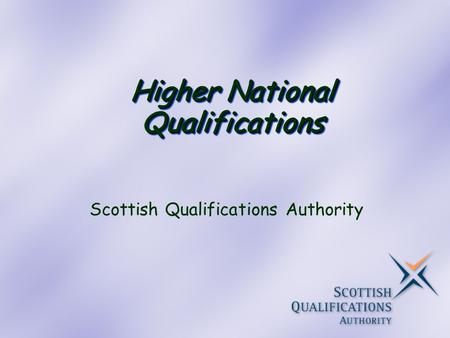 Higher National Qualifications Scottish Qualifications Authority.