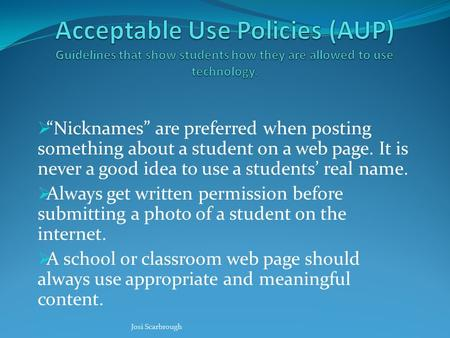 " ""Nicknames"" are preferred when posting something about a student on a web page. It is never a good idea to use a students' real name.  Always get written."