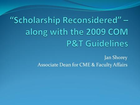 Jan Shorey Associate Dean for CME & Faculty Affairs.