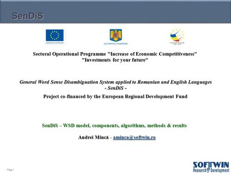 Page 1 SenDiS Sectoral Operational Programme Increase of Economic Competitiveness Investments for your future Project co-financed by the European Regional.