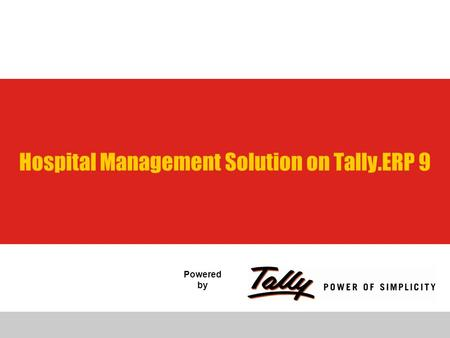 Powered by Hospital Management Solution on Tally.ERP 9.